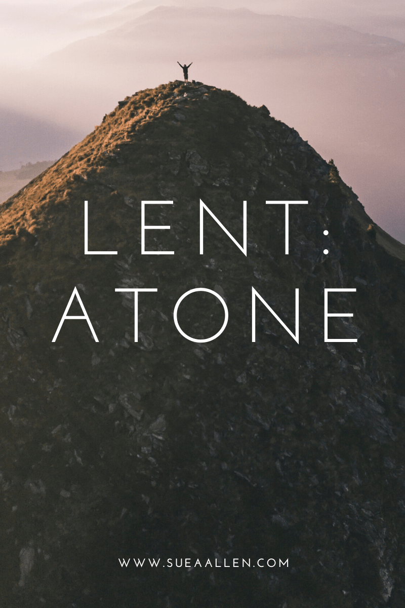 During Lent, we learn Jesus was sent by God to atone for our sin.