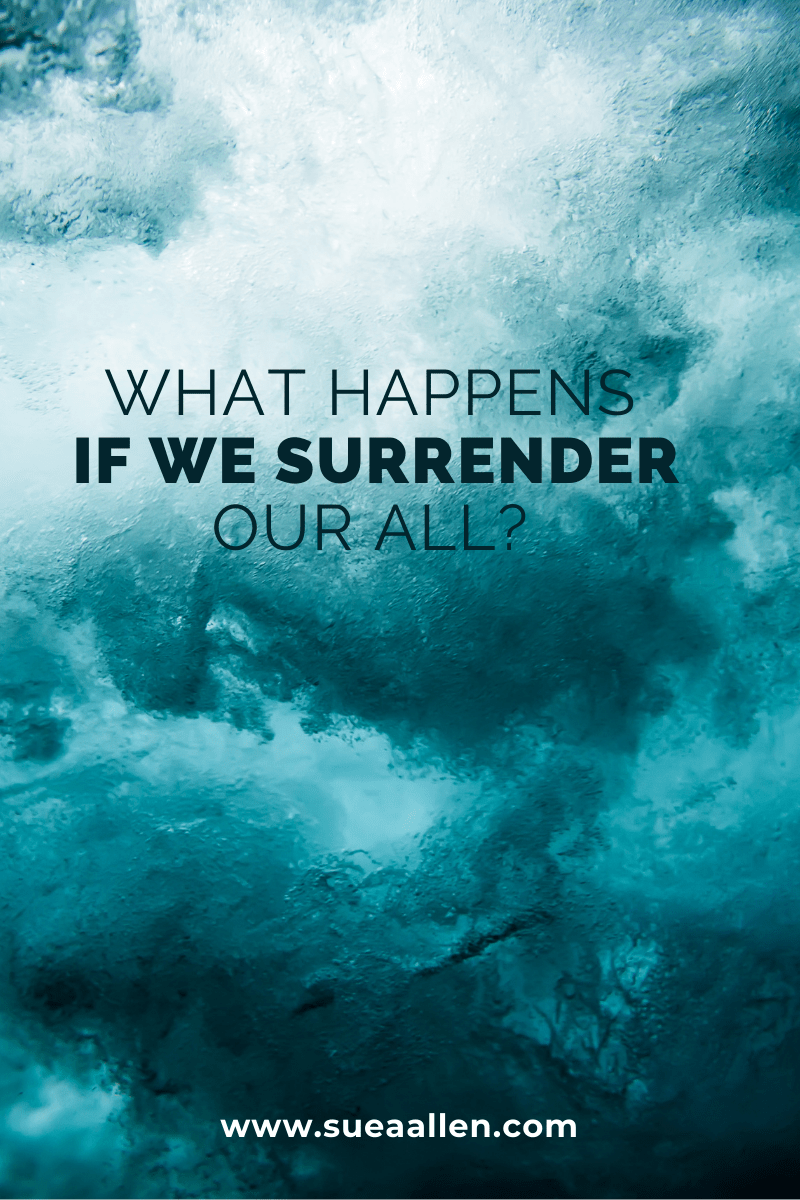 What Happens if We Surrender to God?