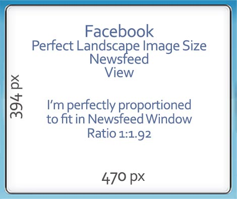 Facebook Image Sizes -Landscape 470px x 394px