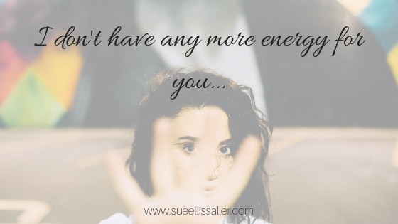 I don't have any more energy for you…