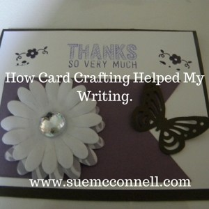 How Card Crafting Helped My Writing.