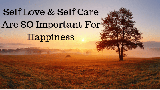 Everyone needs to give themselves self care and self love and that you'll need to be selfish.