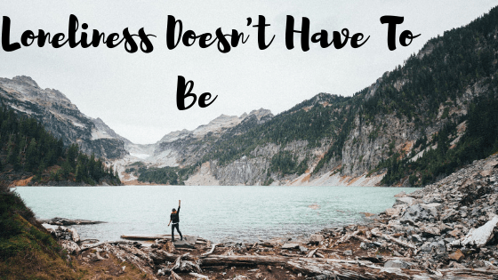 As a baby boomer, we deal with loneliness in a different concept than the rest of the population. We lose people at a faster pace. But it doesn't have to be.