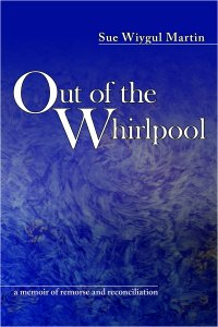 Cover of my book, Out of the Whirlpool, a memoir of remorse and reconciliation