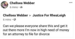 On a Facebook page called Justice for RheaLeigh that has apparently been taken down, Chellsea Webber begs for money.