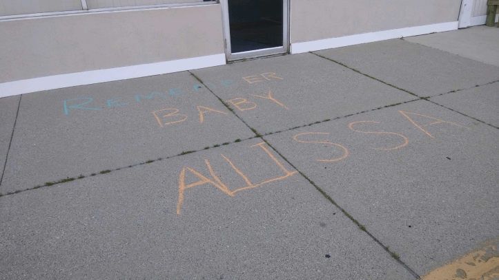 Remember Baby Alissa written in chalk on the sidewalk in front of Jeff Wible's Indiana office