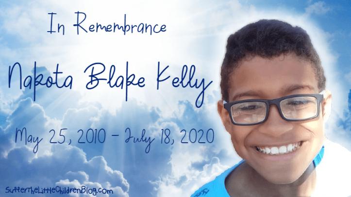 In remembrance of Nakota Blake Kelly - Suffer the Little Children Blog