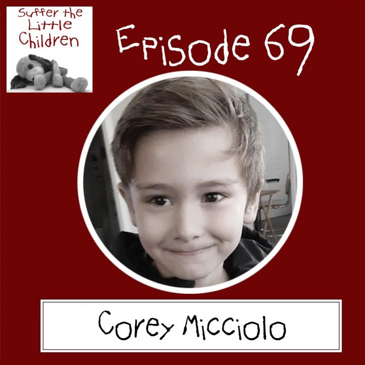 Suffer the Little Children Podcast - Episode 69: Corey Micciolo