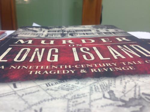 'Murder on Long Island: A Nineteenth-Century Tale of Tragedy & Revenge' by Geoffrey Fleming & Amy Folk.