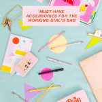 Must-Have Accessories for the Working Girl's Bag