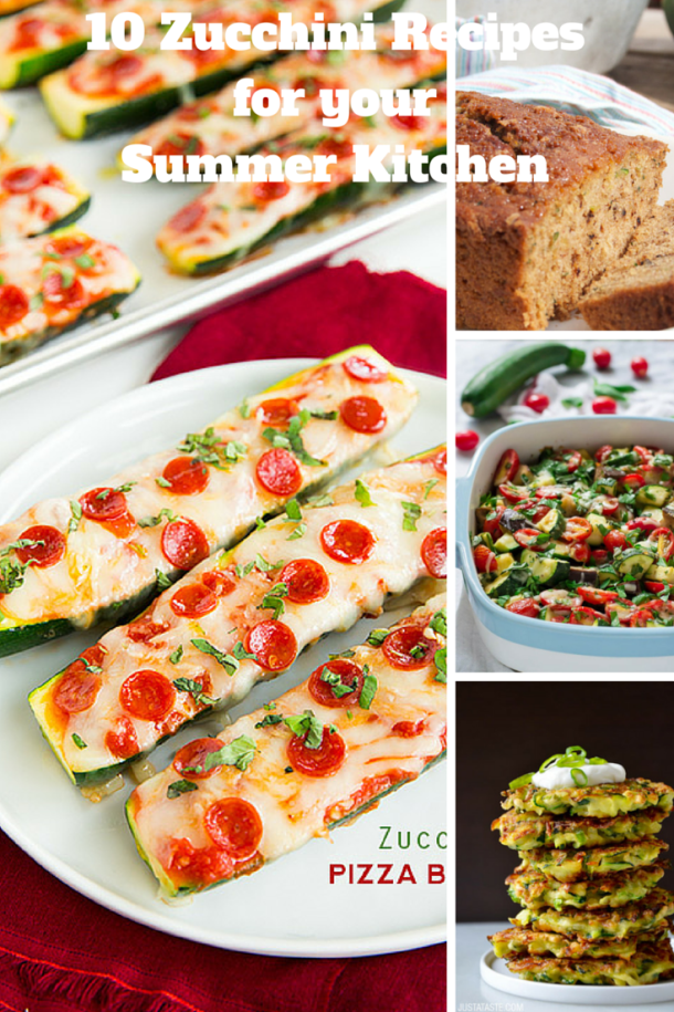 10 Zucchini Recipes for yourSummer Kitchen