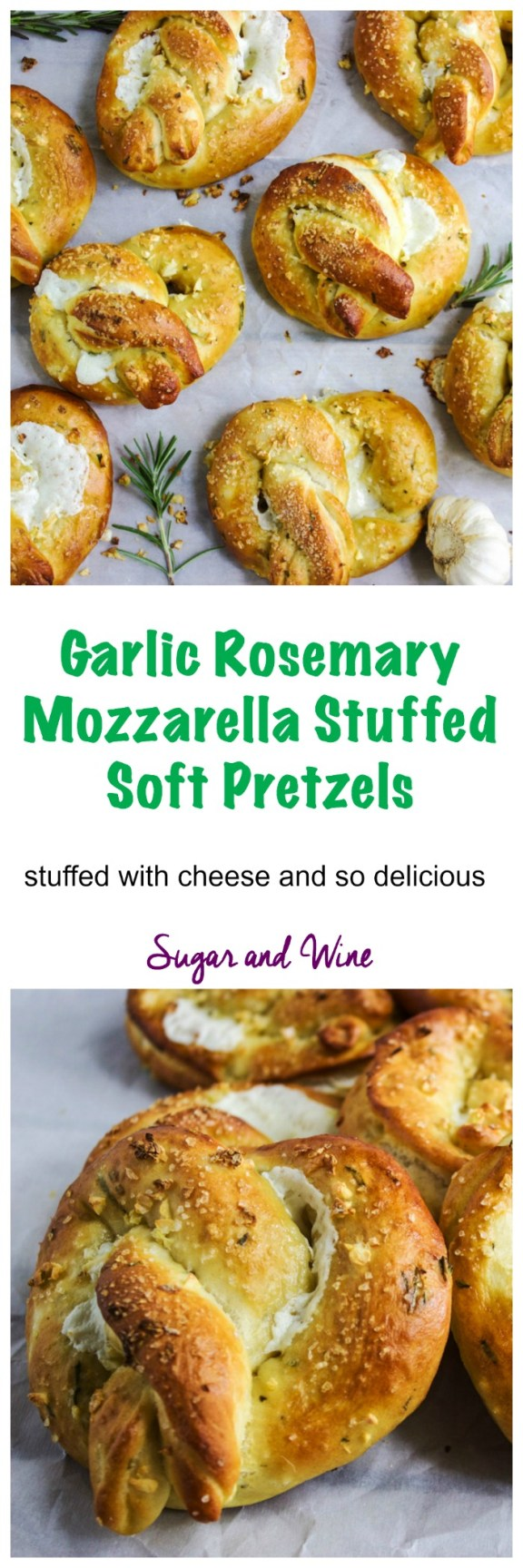 Garlic Rosemary Mozzarella Stuffed Soft Pretzels | Sugar and Wine