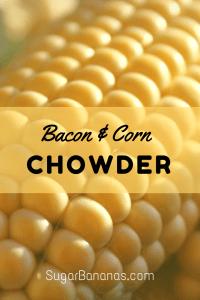Bacon corn chowder from sugar bananas