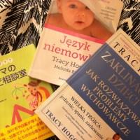 Tracy Hogg uratowała mi życie, czyli język niemowląt w pigułce.