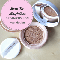 New In: Maybelline Dream Cushion Foundation!