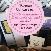 Korean Skincare 101: Wo kann ich sicher koreanische Kosmetik kaufen? *Aktualisiert April '20*/Corona-Update