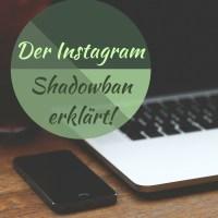 Was ist der Instagram Shadowban und was könnt Ihr dagegen unternehmen?