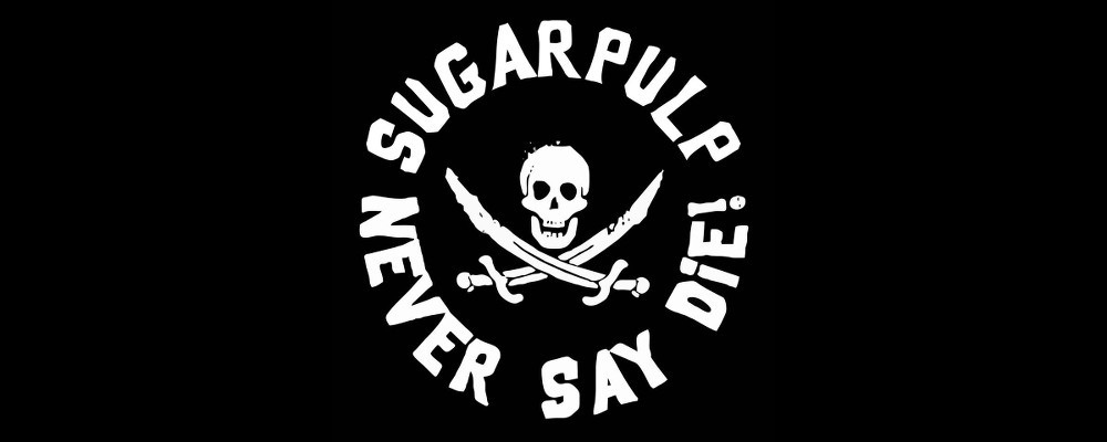 Sugarpulp Never Say Die!