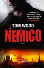 Killer e Nemico, due romanzi di Tom Wood