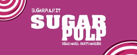 Storie da condividere e raccontare, l'essenza di Sugarpulp