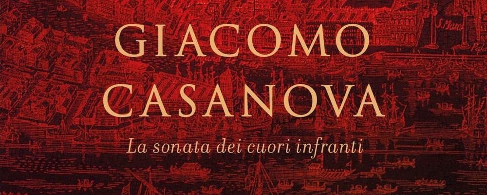 Giacomo Casanova La sonata dei cuori infranti, la recensione di Andrea Andreetta