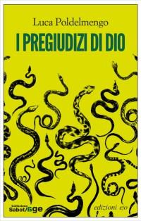 I pregiudizi di Dio di Luca Poldelmengo, la recensione di Danilo Villani per Sugarpulp MAGAZINE