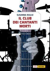 Il club dei cantanti morti, la recensione di Giulia Mastrantoni e Pierluigi Porazzi