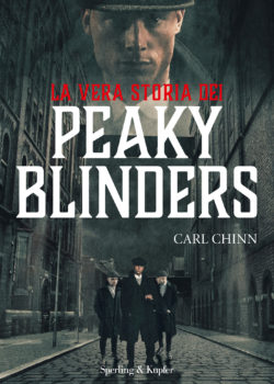 La vera storia dei Peaky Blinders, la recensione
