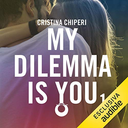 My dilemma is you, audiolibro