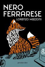 Nero Ferrarese di Lorenzo Mazzoni, copertina