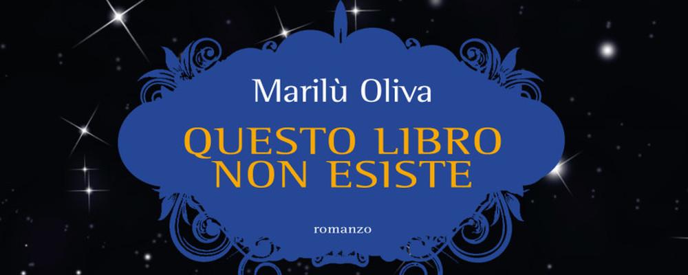 Questo libro non esiste di Marilù Oliva, la recensione di Matteo Strukul