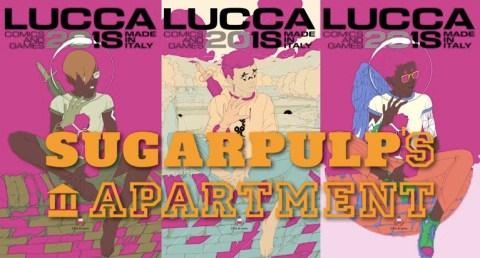 Sugarpulp's Apartment Lucca Comics & Games 2018