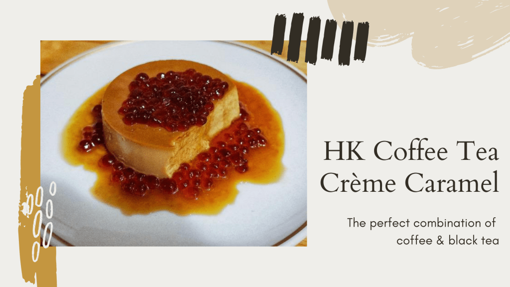 Blog banner for HK Coffee Tea Crème Caramel