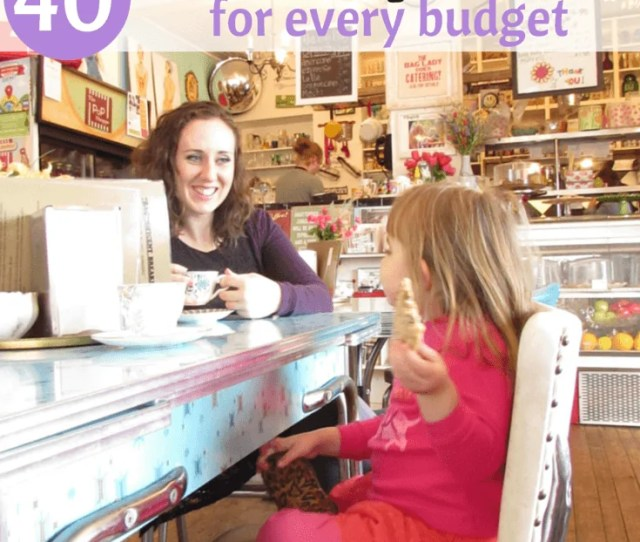 40 Mom Daughter Dates For Every Budget Free Under 5 Under