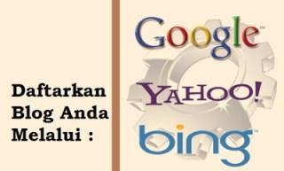Daftarkan Blog Anda ke Google dan Bing Yahoo