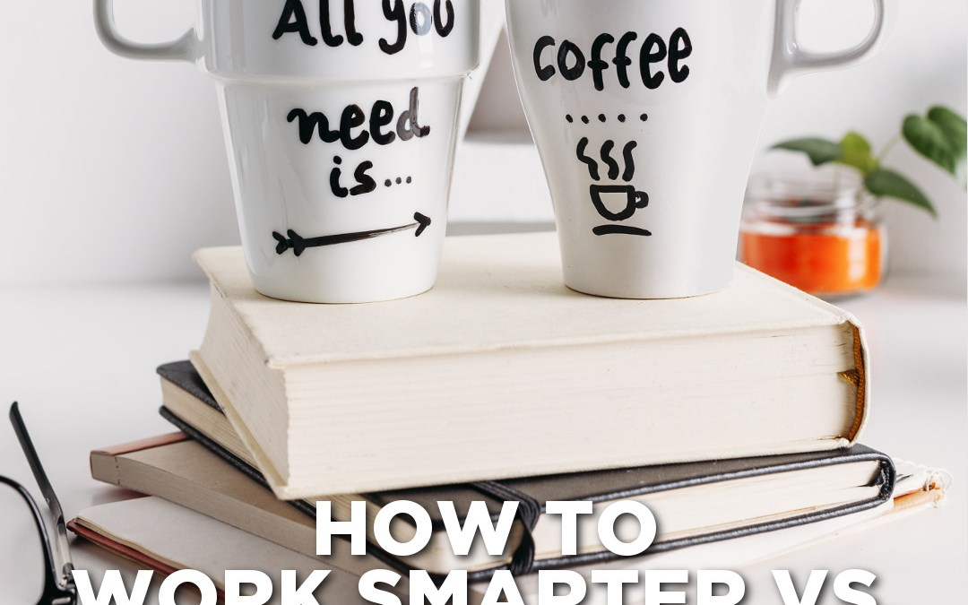 how to work smarter vs. working harder - suger coat it