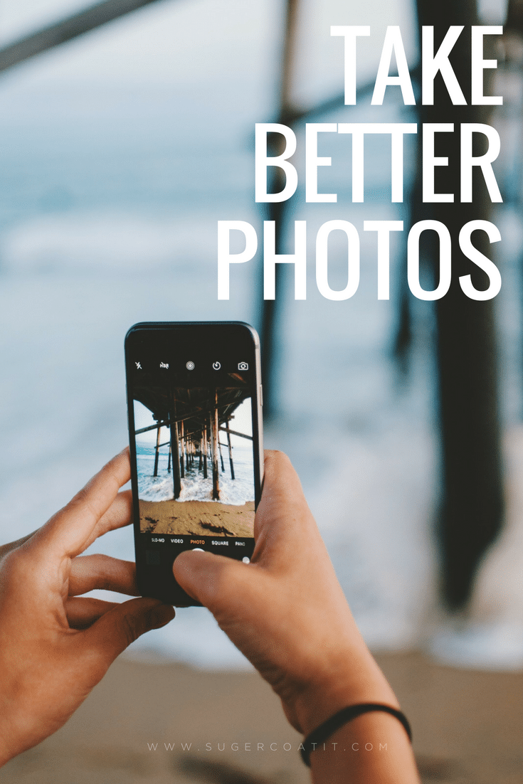 How to take better photos - Suger Coat It