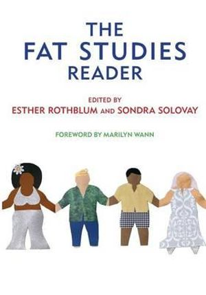 The Fat Studies Reader - Edited by Esther Rothblum and Sondra Solovay