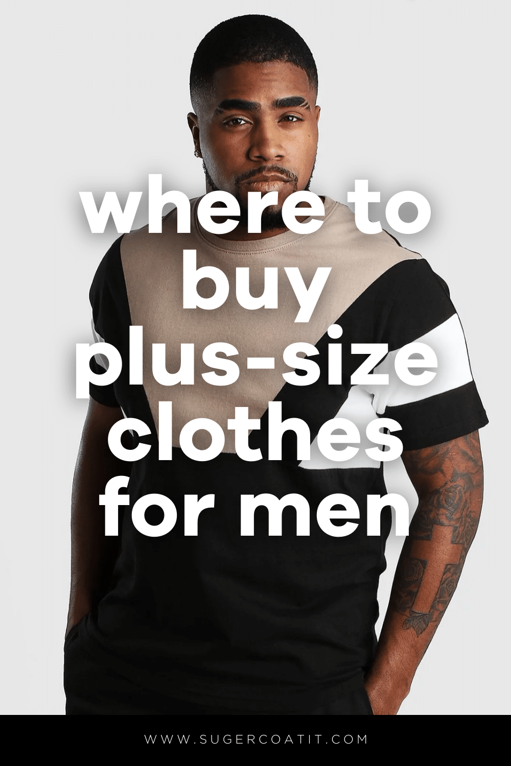 Where to Buy Plus-Size Clothes for Men - Suger Coat It