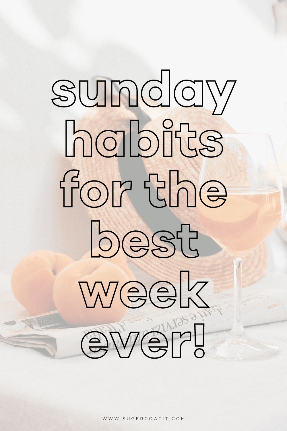 Sunday habits for a productive week - Suger Coat It