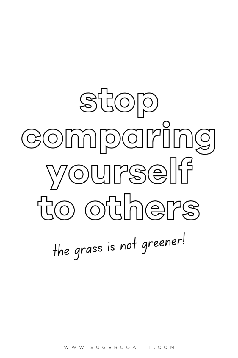 How to stop comparing yourself to others - Suger Coat It - Confident You