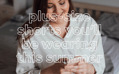 Plus-Size Shorts for Summer; Get Your Legs Out!