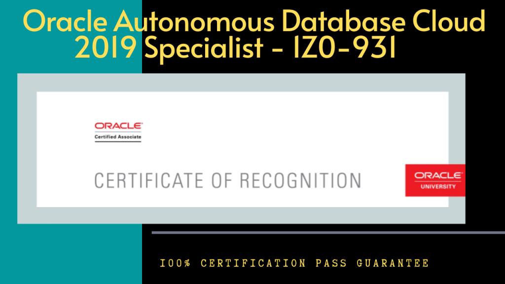 Oracle Autonomous Database Cloud 2019 Specialist : 1Z0-931