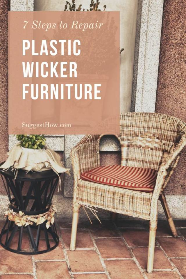 How to Repair Plastic Wicker Furniture - 23 Easy Steps to Fix Wicker