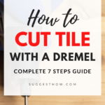 how to cut tile with a dremel