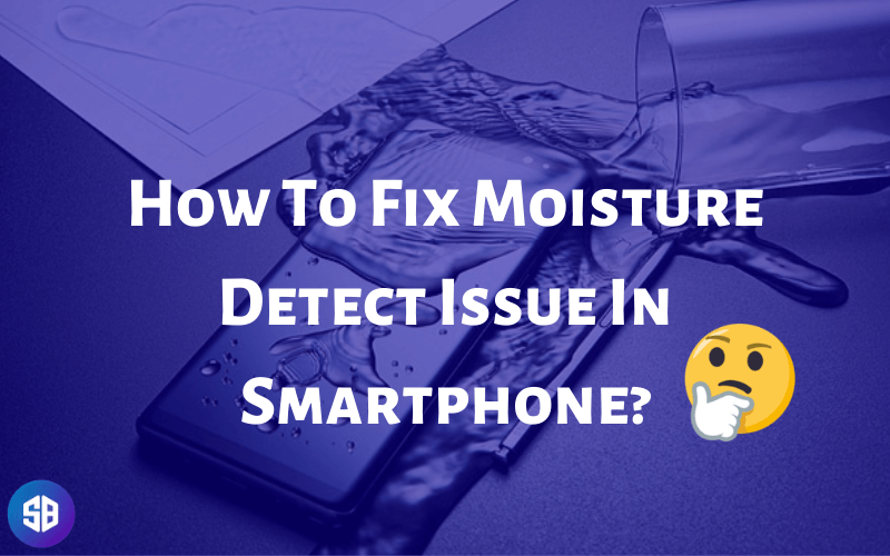 Fix Moisture Detect S7 issue suggestion buddy