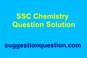 SSC Chemistry MCQ Question Solution 2019