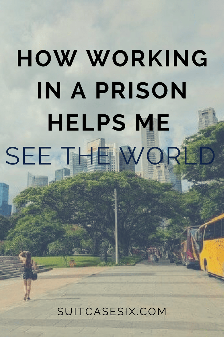 Suitcase Six prison-pin How Working In A Prison Helps Me Travel The World