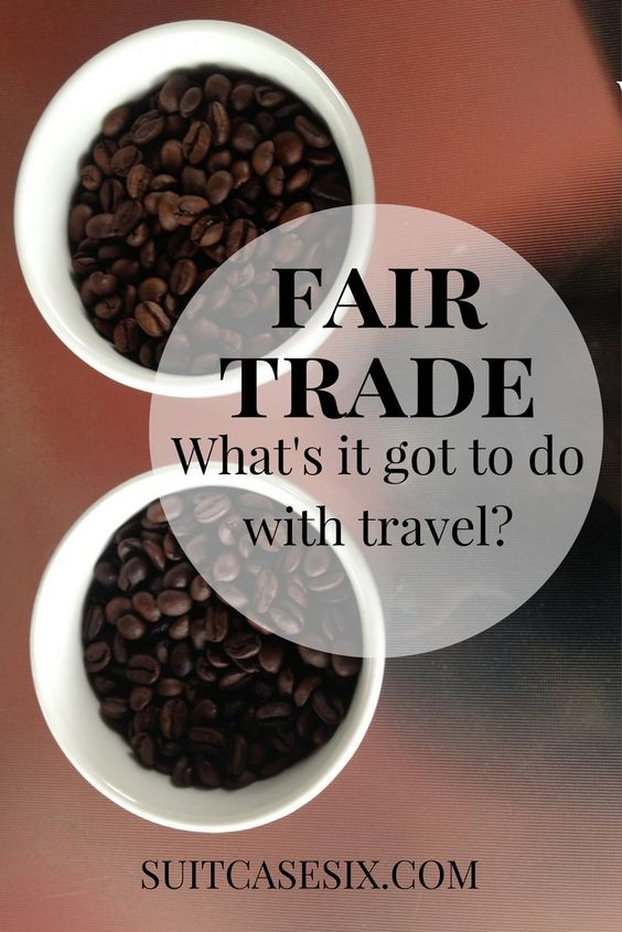 Suitcase Six 7cc6790462a00cac4a12f9122dc98b3c Fair Trade: What's it got to do with travel?