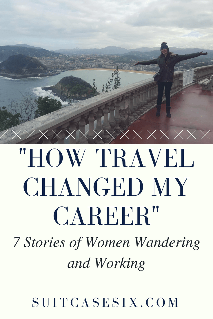 """Suitcase Six 7-stories-pin-2 """"How Travel Changed My Career"""" - 7 Stories of Women Working and Wandering"""